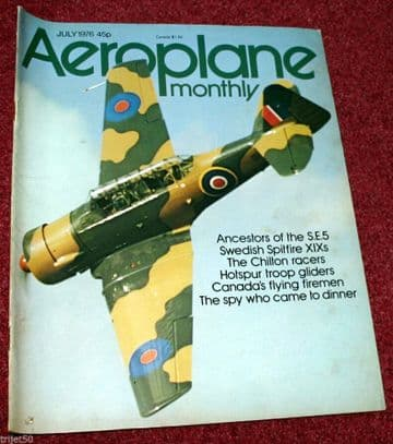 Aeroplane Monthly Magazine 1976 July Chilton,Spitfire,Hotspur Glider,Aces High