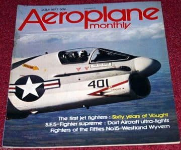 Aeroplane Monthly Magazine 1977 July SE5A,Vought,Wyvern,Dart Ultralight,Meteor
