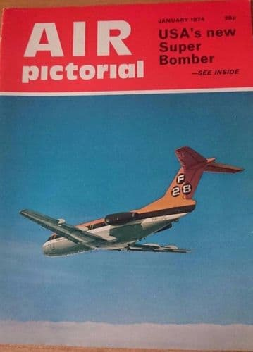Air Pictorial Magazine 1974 January Rockwell B-1,Fairey Fantome