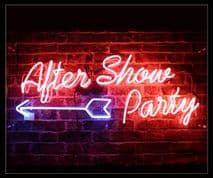 After Show Party Neon Sign
