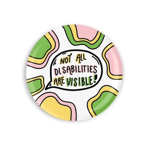 Not all disabilities are visible Badge