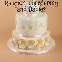 Religion, christening and Babies