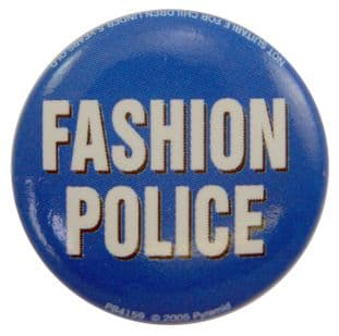Fashion Police- Slogan Button Badge
