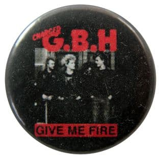 G.B.H. - 'Give Me Fire' Button Badge