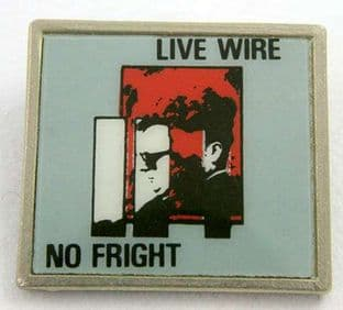 Live Wire - 'No Fright' Lapel Badge