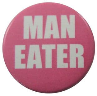 Man Eater - Slogan Button Badge