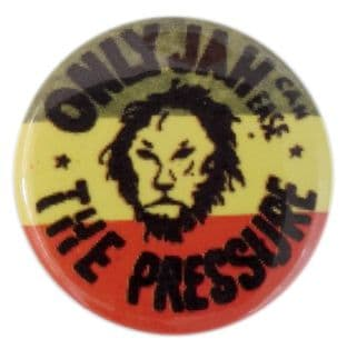 Only Jah Can Ease the Pressure - Button Badge