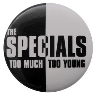The Specials - 'Too Much Too Young' Button Badge
