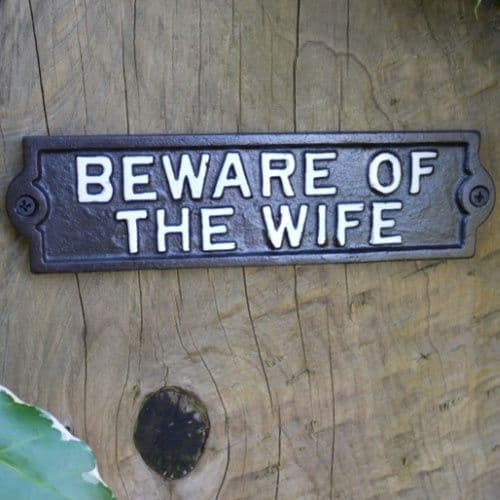 Beware of the Wife - Cast Iron Sign - Black