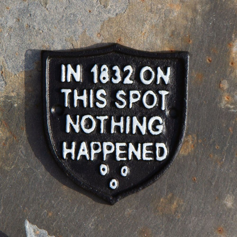 Cast Iron Nothing Happened Sign