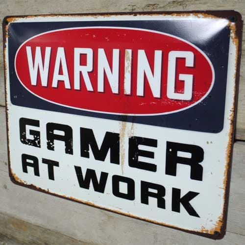 Gamer at Work Sign