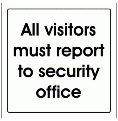 Security Sign -  All Visitors Must Report To The Security Office (2883)