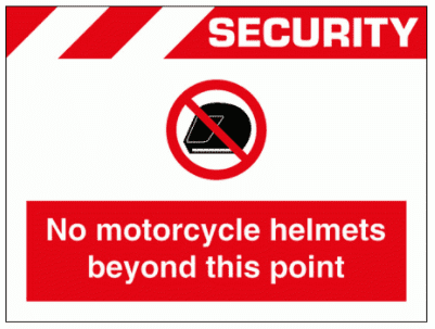 Security Sign -  No Motorcycle Helmets Beyond This Point (2650)