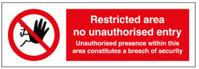 Security Sign -  Restricted Area No Unauthorised Entry (8690)