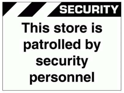 Security Sign -  This Store Is Patrolled By Security Personnel (2663)