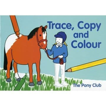 Pony Club Trace, Copy and Colour Activity Book